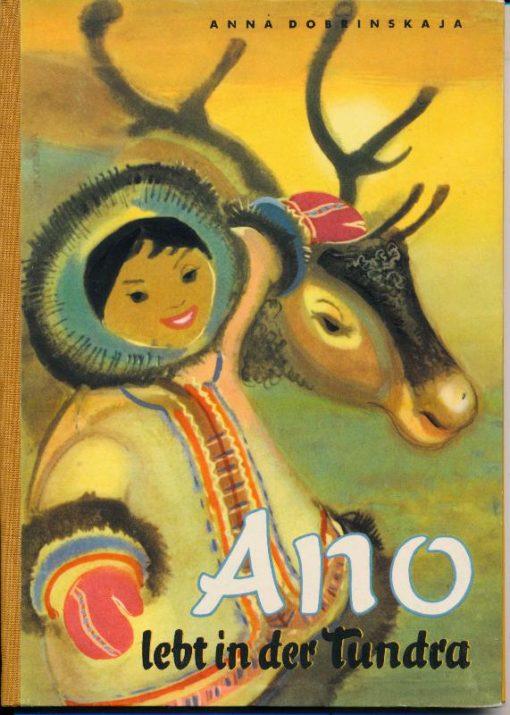 shop.ddrbuch.de DDR-Buch, Wie das kleine Mädchen Ano in der Tundra lebt, mit sehr schönen farbigen aquarellierten Zeichnungen von Kurt Wendlandt illustriert