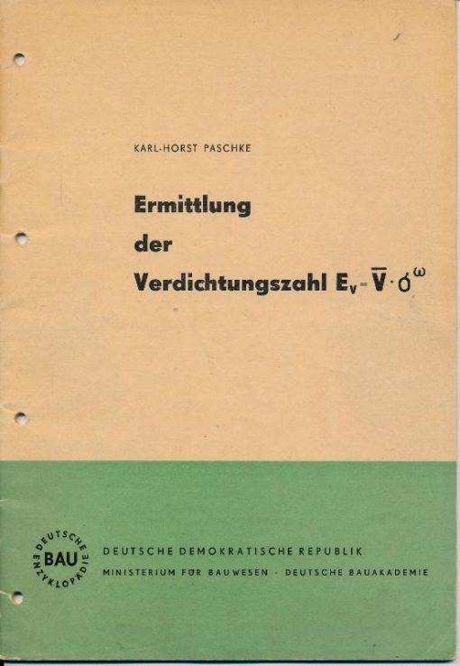 shop.ddrbuch.de DDR-Heft, Auswertung eines Kompressionsversuches, 7 Kapitel, sehr übersichtlich sowie mit Tabellen