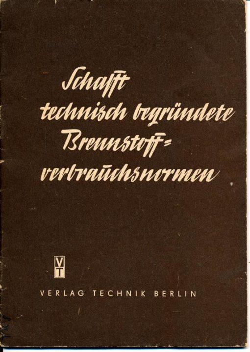 shop.ddrbuch.de DDR-Heft, Die Bedeutung der Brennstoffverbrauchsnormen im Fünfjahrplan, mit zahlreichen Berechnungen und Abbildungen, Vorliegende Broschüre dient als Hilfsmittel zur beschleunigten Einführung von Brennstoffverbrauchsnormen. Dabei kommt es darauf an, daß s