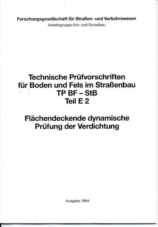 shop.ddrbuch.de TP BF – StB, Teil E 2, Inhalt: Allgemeines, Zweck, Begriffe, Anforderungen an Meßausrüstung, Personal und Durchführung der Prüfung, Kalibrierung, Anwendung der flächendeckenden dynamischen Prüfung, 5 Anhänge mit Beispielen