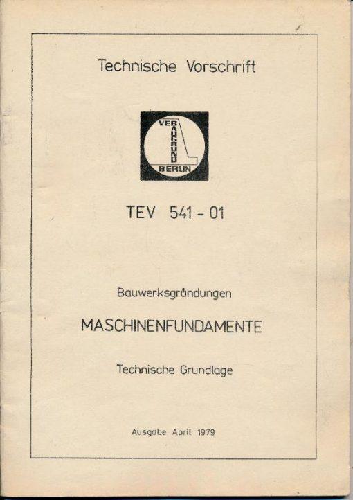 shop.ddrbuch.de DDR-Heft, TEV 541 – 01, Diese Technische Vorschrift gilt als Rahmenrichtlinie für Baugrunduntersuchungen, sie gilt nicht für die Beurteilung von Ramm- und Verkehrserschütterungen, Inhalt: Projektierungsgrundlagen für Maschinenfundamente, Ermittlung dynami