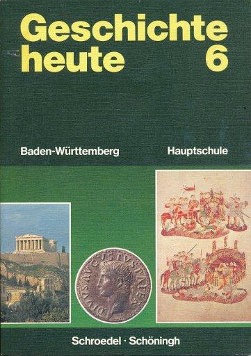 Geschichte heute  Klasse 6  Lehrbuch