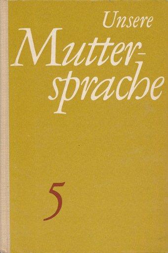 Unsere Muttersprache Klasse 5  DDR-Lehrbuch