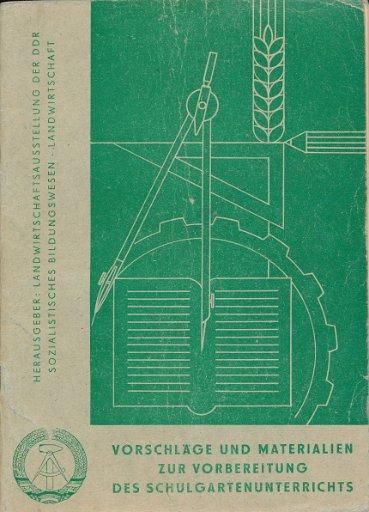 Vorschläge und Materialien zur Vorbereitung des Schulgartenunterrichts  DDR-Lehrermaterial