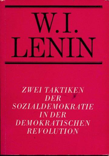 Zwei Taktiken der Sozialdemokratie in der demokratischen Revolution