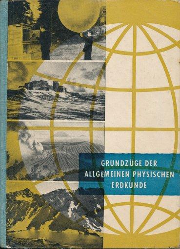 Grundzüge der allgemeinen physischen Erdkunde  DDR-Lehrbuch für Klasse 9