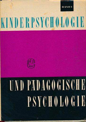 Kinderpsychologie und pädagogische Psychologie Band 1 und 2