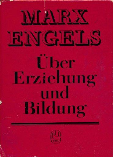 Marx/Engels – Über Erziehung und Bildung