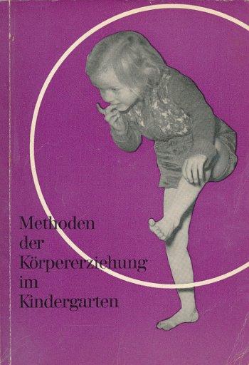Methoden der Körpererziehung im Kindergarten