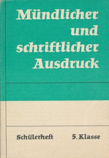 Mündlicher und schriftlicher Ausdruck Klasse 5 DDR-Schülerheft