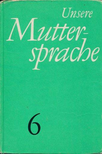 Unsere Muttersprache Klasse 6  DDR-Lehrbuch
