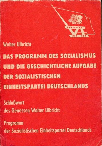 Das Programm des Sozialismus und die geschichtliche Aufgabe der SED