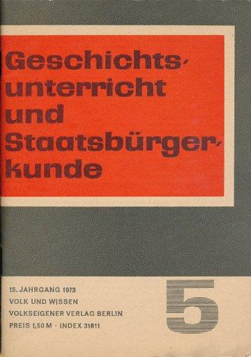 Geschichtsunterricht und Staatsbürgerkunde Heft 5/1973  DDR-Lehrmaterial