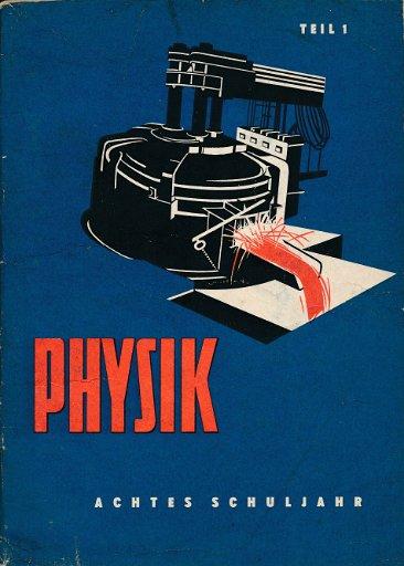 Physik Teil 1   8.Schuljahr  DDR-Lehrbuch