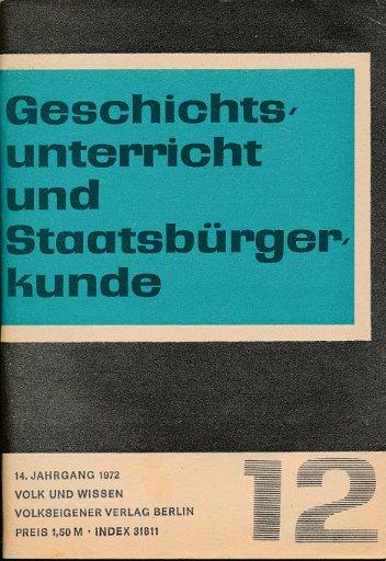 Geschichtsunterricht und Staatsbürgerkunde Heft 12/1972  DDR-Lehrmaterial