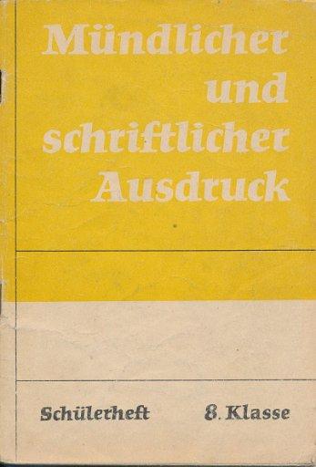 Mündlicher und schriftlicher Ausdruck 8. Klasse  DDR-Lehrheft