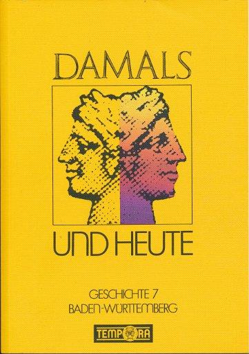 Geschichte Klasse 7 Damals und Heute  Lehrbuch