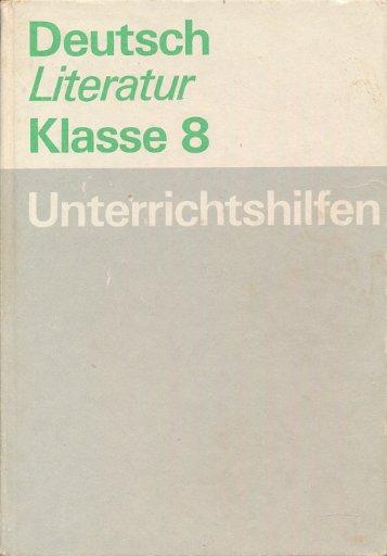 Deutsch/Literatur Klasse 8 Unterrichtshilfen  DDR-Lehrerbuch