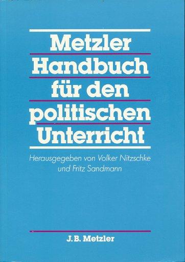 Metzler Handbuch für den politischen Unterricht  Lehrbuch