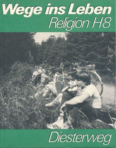 Wege ins Leben Religion H8  Lehrbuch