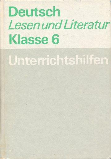 Deutsch/Lesen und Literatur Klasse 6 Unterrichtshilfen  DDR-Lehrerbuch