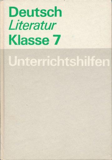 Deutsch/Literatur Klasse 7 Unterrichtshilfen  DDR-Lehrerbuch