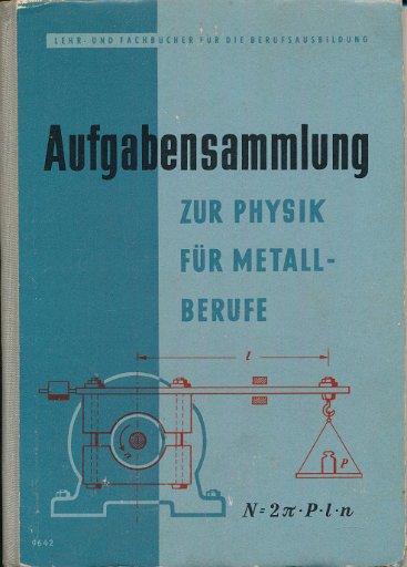 Aufgabensammlung zur Physik für Metallberufe Teil 1   DDR-Lehrbuch
