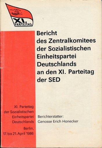 Bericht des Zentralkomitees der SED an den XI. Parteitag der SED