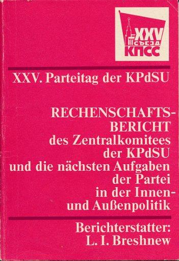 Rechenschaftsbericht des ZK der KPDSU und die nächsten Aufgaben der Partei in der Innen- und Außenpolitik