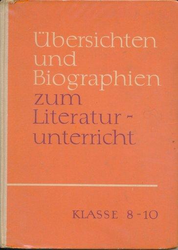 Übersichten und Biographien zum Literaturunterricht Klassen 8 bis 10  DDR-Lehrbuch
