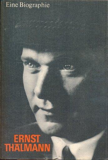 Ernst Thälmann – eine Biographie