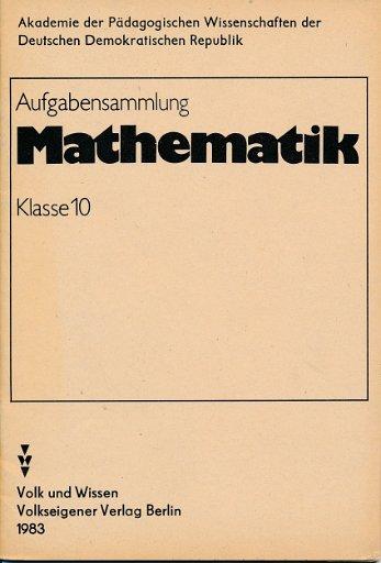 Aufgabensammlung Mathematik Klasse 10  DDR-Lehrmaterial