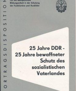 25 Jahre DDR – 25 Jahre bewaffneter Schutz des sozialistischen Vaterlandes