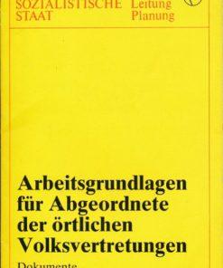 Arbeitsgrundlagen für Abgeordnete der örtlichen Volksvertretungen  Dokumente  DDR