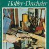100 Tips für den Hobby-Drechsler