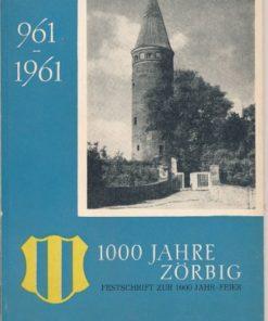 1000 Jahre Zörbig – Festschrift zur 1000-Jahr-Feier