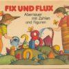Fix und Flux – Abenteuer mit Zahlen und Figuren