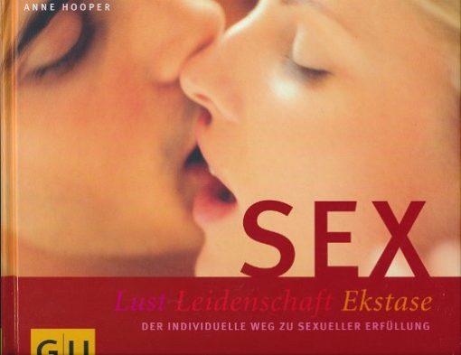 Sex – Lust, Leidenschaft, Ekstase