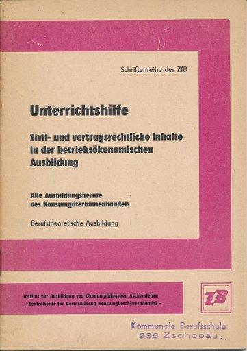 Unterrichtshilfe Zivil- und vertragsrechtliche Inhalte in der betriebsökonomischen Ausbildung  DDR-Lehrmaterial