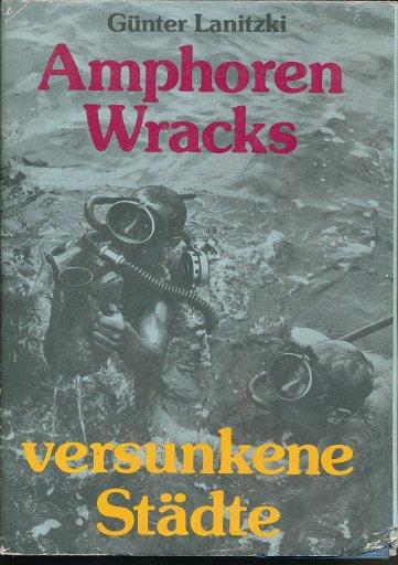 Amphoren, Wracks, versunkene Städte