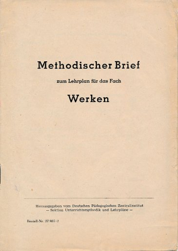 Methodischer Brief zum Lehrplan für das Fach Werken  DDR-Lehrermaterial