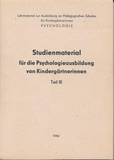 Studienmaterial für die Psychologieausbildung von Kindergärtnerinnen  Teil 3  DDR-Studienmaterial