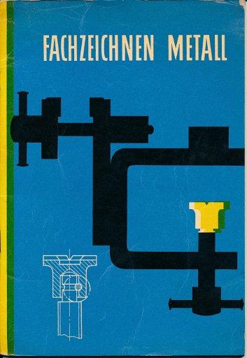 Fachzeichnen Metall  DDR-berufsausbildende Literatur
