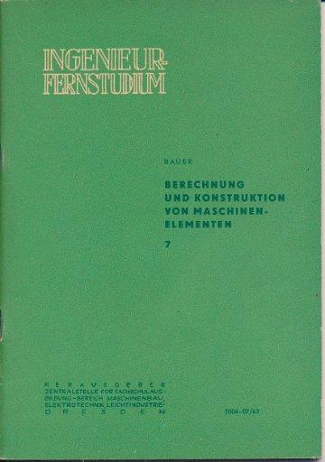 Ingenieur-Fernstudium  DDR-Lehrbriefe Heft 1-3/1961, Heft 1-4/1962, Heft 1,3,4 und 7/1963, Heft 9/1959 sowie Heft Maschinenelemente 2.1 von 1964