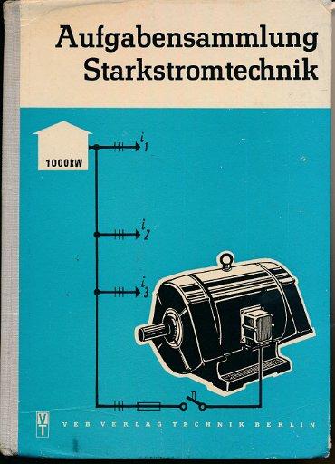 Aufgabensammlung Starkstromtechnik  DDR-Lehrbuch