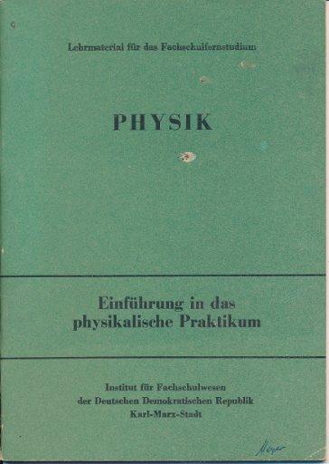 Physik – Einführung in das physikalische Praktikum  DDR-Lehrmaterial für das Fachschulfernstudium