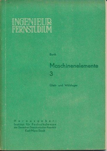 Maschinenelemente  Heft 2.2, 3, 4, 7 und 8/1964 und 1965 DDR-Lehrwerk für das Ingenieurstudium
