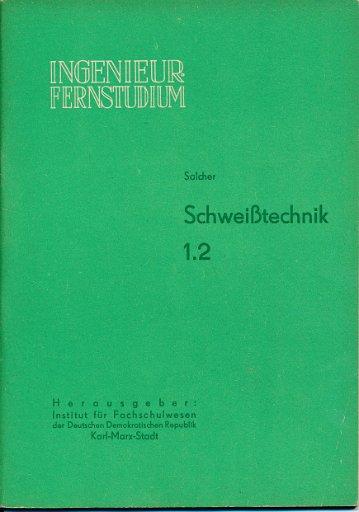 Schweißtechnik  Heft 1.1, 1.2, 2, 3 und 5/1963 und 1964  DDR-Lehrbrief und Lehrwerk für das Ingenieur-Fernstudium