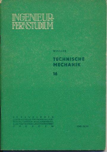 Technische Mechanik  Heft 1 bis 16/1961, 1962, 1963 außer Heft 9, 10 und 11  DDR-Lehrbriefe für das Ingenieur-Fernstudium