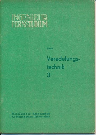 Veredelungstechnik  Heft 1 bis 3/1963/1965  DDR-Lehrbriefe und Lehrwerk für das Ingenieur-Fernstudium